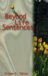 beyond life sentences