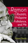 Ramon Obusan, Philippine Folkdance, and me