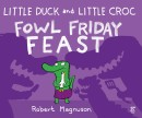 Little Duck and Little Croc-Fowl Friday Feast